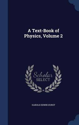 A Text-Book of Physics, Volume 2