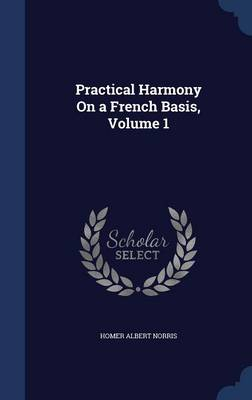 Practical Harmony on a French Basis, Volume 1
