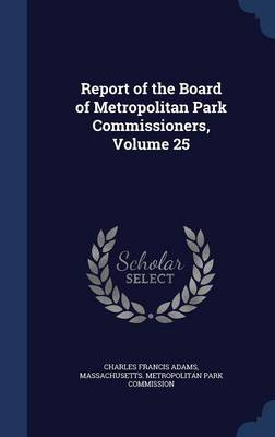 Report of the Board of Metropolitan Park Commissioners, Volume 25