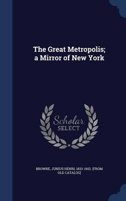 The Great Metropolis; A Mirror of New York