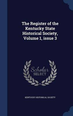 The Register of the Kentucky State Historical Society, Volume 1, Issue 3