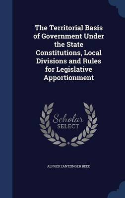 The Territorial Basis of Government Under the State Constitutions, Local Divisions and Rules for Legislative Apportionment