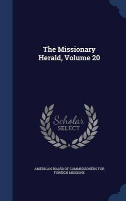 The Missionary Herald, Volume 20