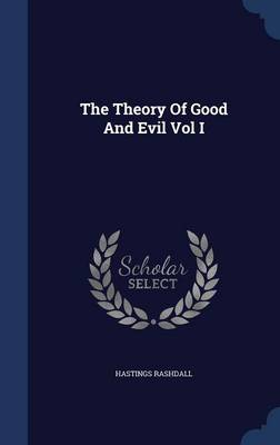 The Theory of Good and Evil Vol I