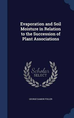 Evaporation and Soil Moisture in Relation to the Succession of Plant Associations