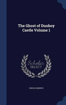 The Ghost of Dunboy Castle Volume 1
