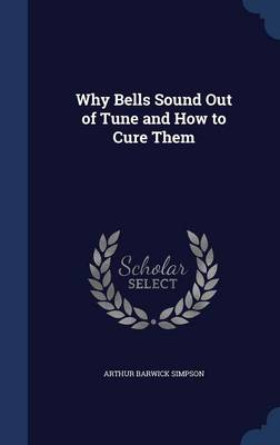 Why Bells Sound Out of Tune and How to Cure Them