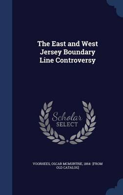The East and West Jersey Boundary Line Controversy