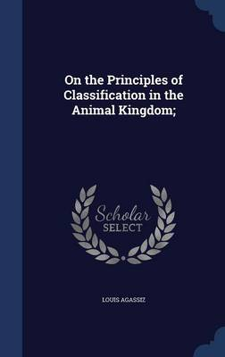 On the Principles of Classification in the Animal Kingdom;
