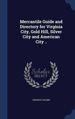 Mercantile Guide and Directory for Virginia City, Gold Hill, Silver City and American City ..
