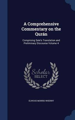 A Comprehensive Commentary on the Quran: Comprising Sale's Translation and Preliminary Discourse Volume 4