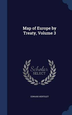 Map of Europe by Treaty; Volume 3