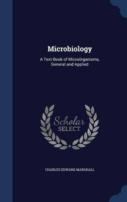 Microbiology: A Text-Book of Microorganisms, General and Applied