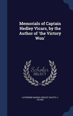 Memorials of Captain Hedley Vicars, by the Author of 'The Victory Won'