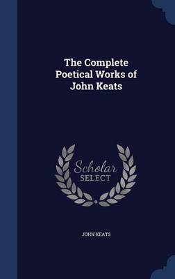 The Complete Poetical Works of John Keats