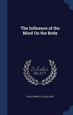 The Influence of the Mind on the Body