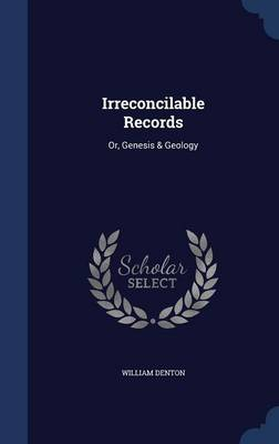 Irreconcilable Records: Or, Genesis & Geology