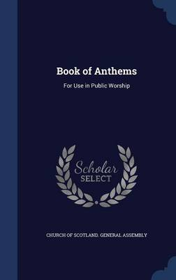 Book of Anthems: For Use in Public Worship
