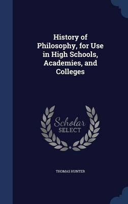 History of Philosophy, for Use in High Schools, Academies, and Colleges