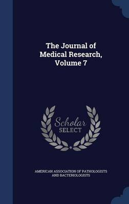 The Journal of Medical Research, Volume 7