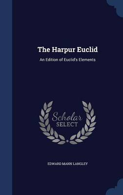 The Harpur Euclid: An Edition of Euclid's Elements