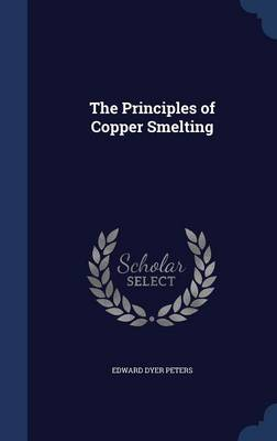 The Principles of Copper Smelting