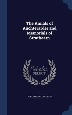The Annals of Auchterarder and Memorials of Strathearn