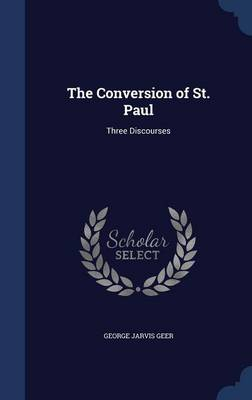 The Conversion of St. Paul: Three Discourses