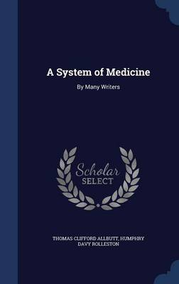 A System of Medicine: By Many Writers