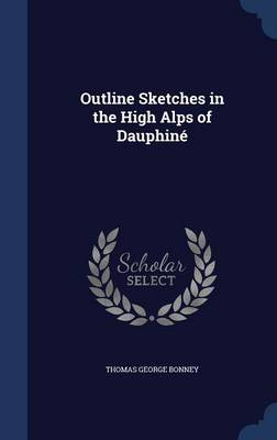 Outline Sketches in the High Alps of Dauphine