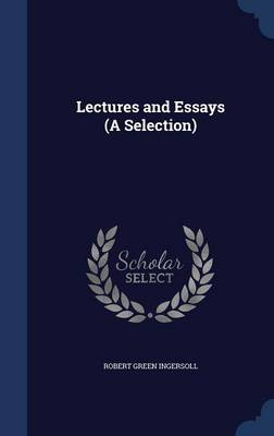 Lectures and Essays (a Selection)
