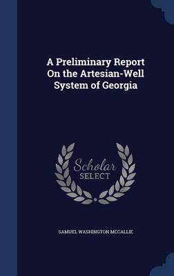 A Preliminary Report on the Artesian-Well System of Georgia