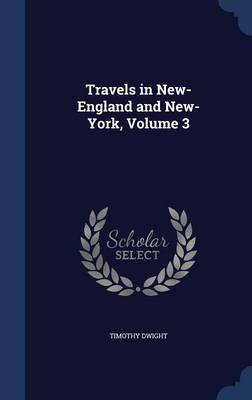Travels in New-England and New-York..; Volume 3