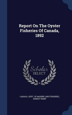 Report on the Oyster Fisheries of Canada, 1892