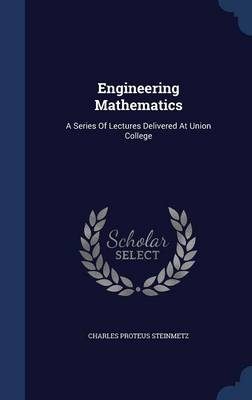 Engineering Mathematics: A Series of Lectures Delivered at Union College
