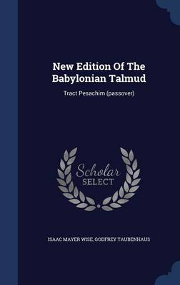 New Edition of the Babylonian Talmud: Tract Pesachim (Passover)