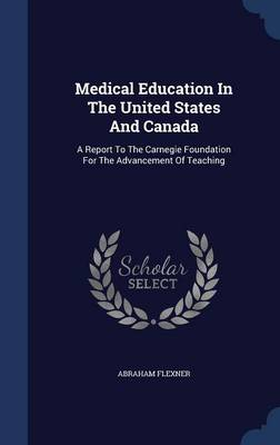 Medical Education in the United States and Canada: A Report to the Carnegie Foundation for the Advancement of Teaching