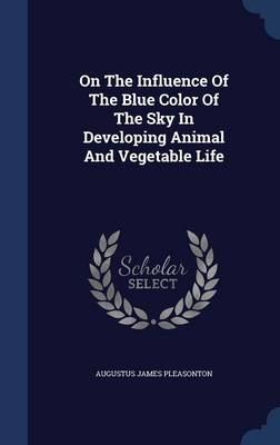 On the Influence of the Blue Color of the Sky in Developing Animal and Vegetable Life