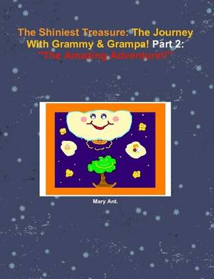 The Shiniest Treasure: The Journey with Grammy & Grampa! Part 2: The Amazing Adventure!!