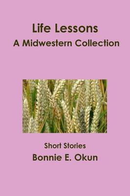 Life Lessons - A Midwestern Collection