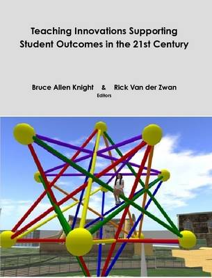 Teaching Innovations Supporting Student Outcomes in the 21st Century