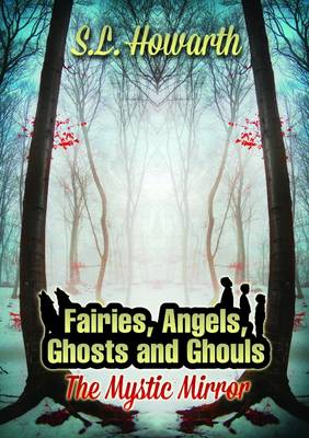 Fairies, Angels, Ghosts and Ghouls: the Mystic Mirror