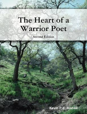 The Heart of a Warrior Poet: Second Edition