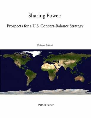 Sharing Power: Prospects for a U.S. Concert-Balance Strategy (Enlarged Edition)