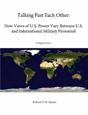 Talking Past Each Other: How Views of U.S. Power Vary Between U.S. and International Military Personnel (Enlarged Edition)