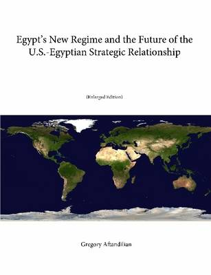 Egypt's New Regime and the Future of the U.S.-Egyptian Strategic Relationship (Enlarged Edition)