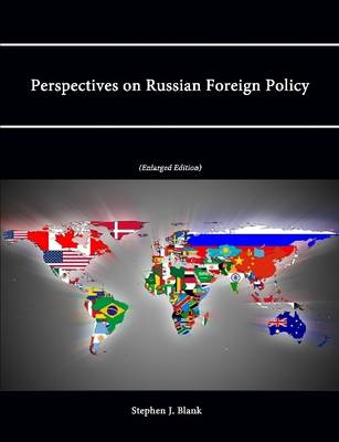 Perspectives on Russian Foreign Policy (Enlarged Edition)