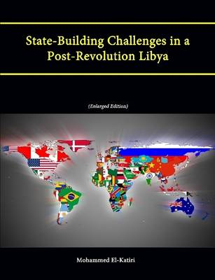 State-Building Challenges in a Post-Revolution Libya (Enlarged Edition)