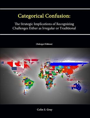 Categorical Confusion: The Strategic Implications of Recognizing Challenges Either as Irregular or Traditional (Enlarged Edition)