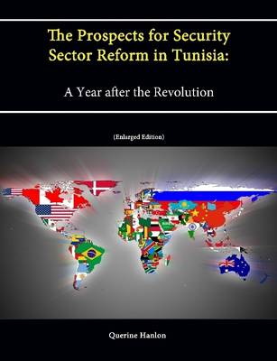 The Prospects for Security Sector Reform in Tunisia: A Year after the Revolution (Enlarged Edition)